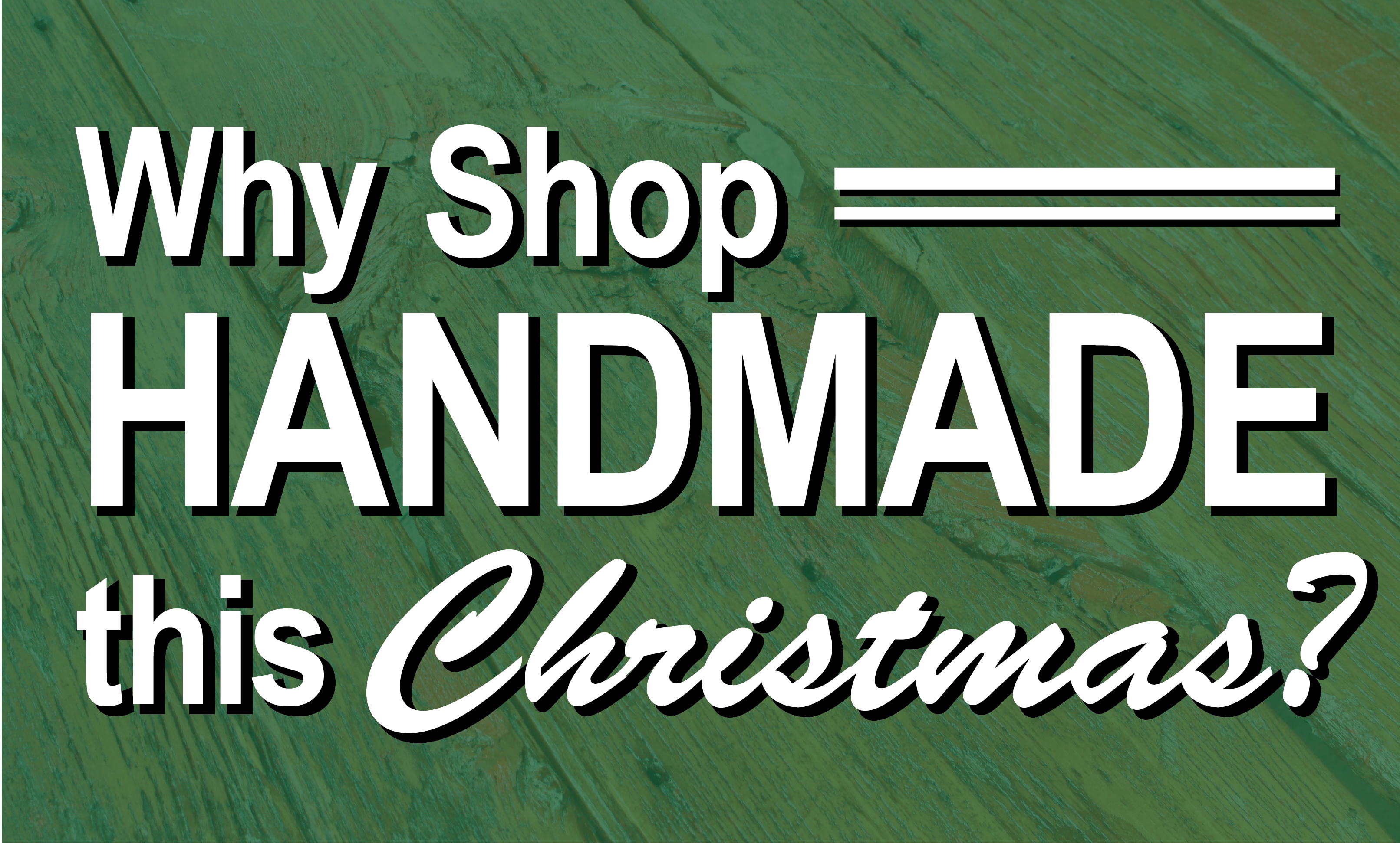 Why Shop Handmade This Christmas